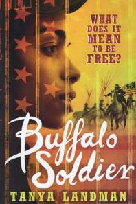 This image may be republished, BUFFALO SOLDIER By Tanya Landman Published by Walker Books ISBN 978 1 4063 1459 5 This cover is for Sunday Young Post book review to be published on March 13, 2016.